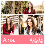 Crush Of The Month: Ana