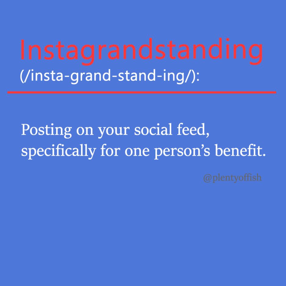 The 8 New Dating Trends You Need To Know Before The New Year: #3 Instagrandstanding