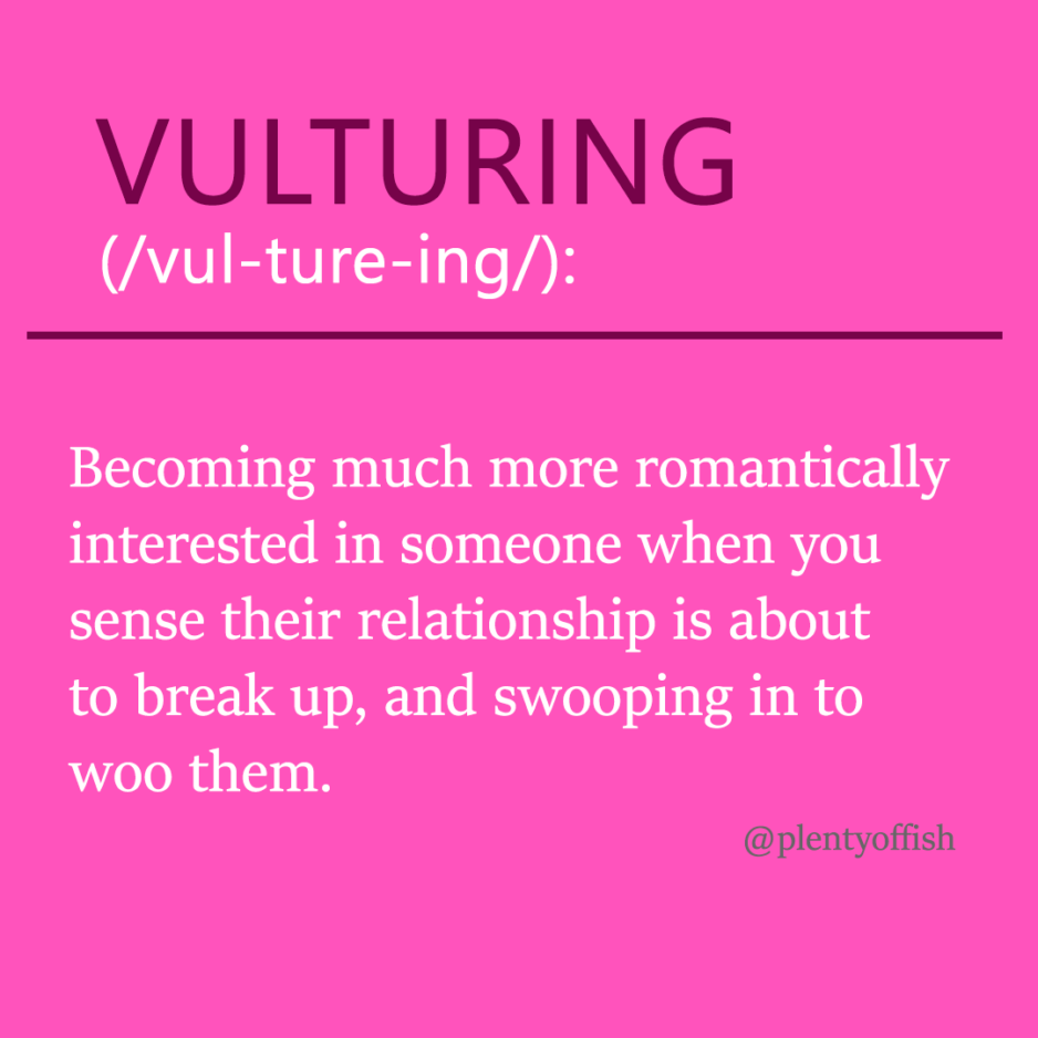 The 8 New Dating Trends You Need To Know Before The New Year: #5 Vulturing